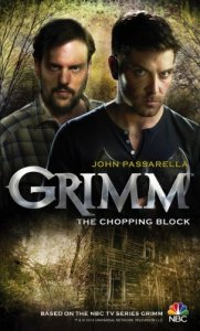 Grimm The Chopping Block - John Passarella