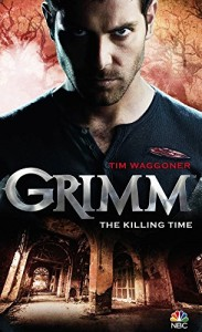 Grimm The Killing Time - Tim Waggoner