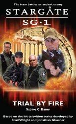 Trial By Fire - Stargate SG-1 - Sabine C. Bauer